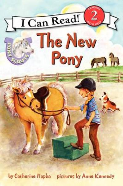 Pony Scouts: The New Pony (I Can Read, Level 2)[小马童子军:新成员]