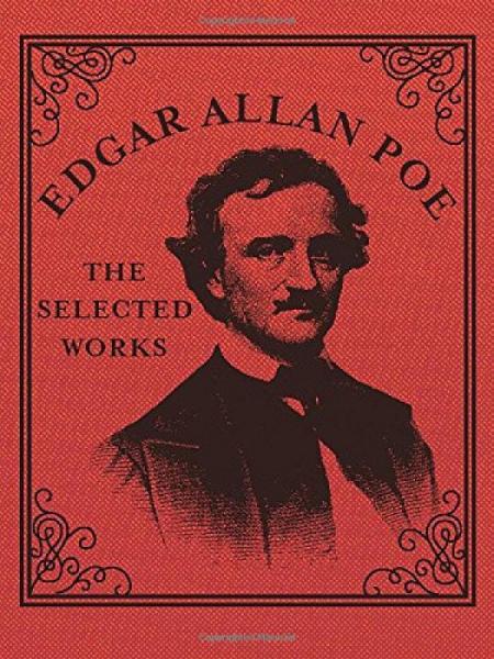 Edgar Allan Poe  The Selected Works