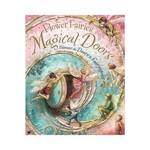 Flower Fairies Magical Doors: Discover the Doors to Fairyopolis