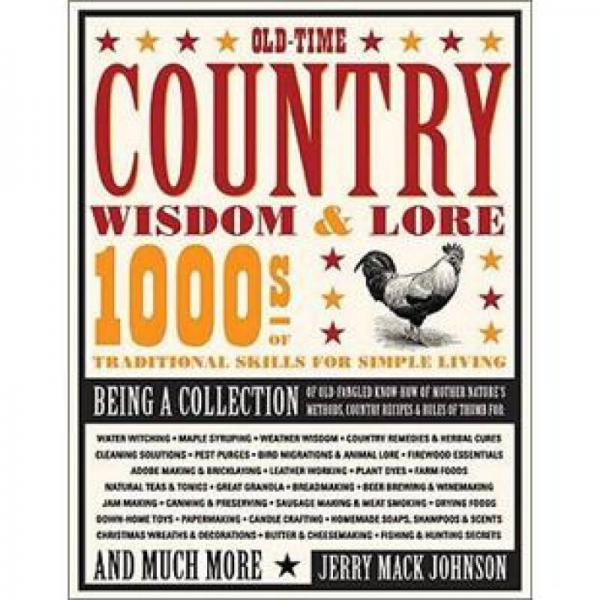 Old-Time Country Wisdom and Lore: 1000s of Traditional Skills for Simple Living