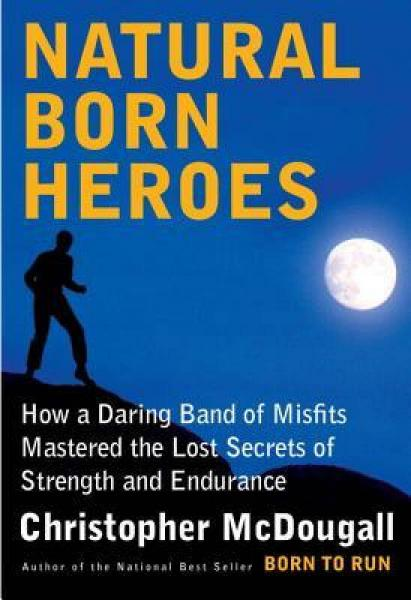 Natural Born Heroes  How a Daring Band of Misfit