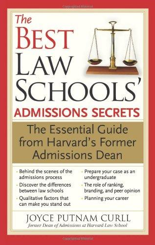 The Best Law Schools Admissions Secrets: The Essential Guide from Harvards Former Admissions Dean