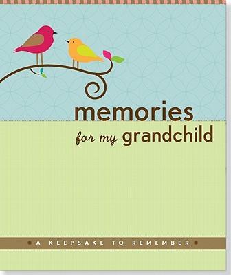 MemoriesforMyGrandchild:AKeepsaketoRemember