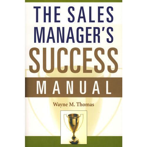销售经理成功手册/SALES MANAGERS SUCCESS MANUAL