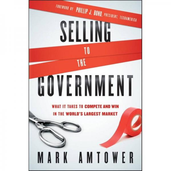 Selling to the Government: What It Takes to Compete and Win in the Worlds Largest Market