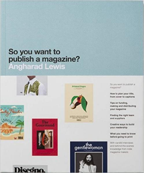 So You Want To Publish A Magazine?  所以要发布一本杂志?