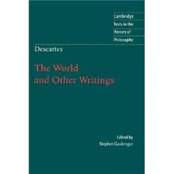 Descartes: The World and Other Writings (Cambridge Texts in the History of Philosophy)