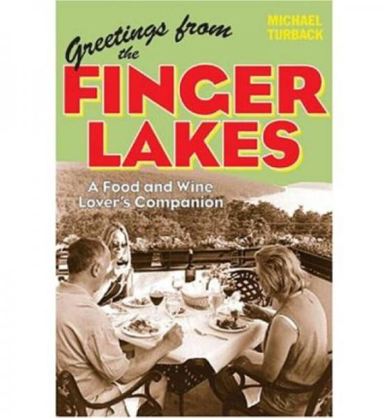 Greetings from the Finger Lakes  A Food and Wine