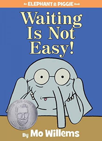 An Elephant and Piggie Book: Waiting Is Not Easy!