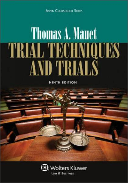 Trial Techniques and Trials, 9th Edition (Aspen Coursebook)  庭审与庭审技术(第九版)