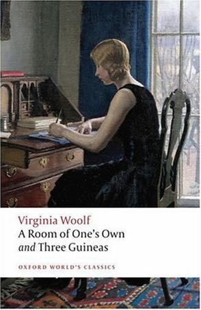 A Room of Ones Own, and Three Guineas (Oxford Worlds Classics)