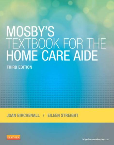 Mosbys Textbook for the Home Care Aide,3rd Edition