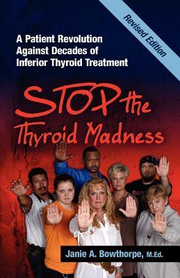 StoptheThyroidMadness:APatientRevolutionAgainstDecadesofInferiorTreatment