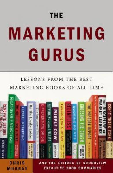 The Marketing Gurus  Lessons from the Best Marke