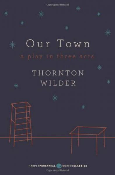 Our Town: A Play in Three Acts: Deluxe Modern Classic