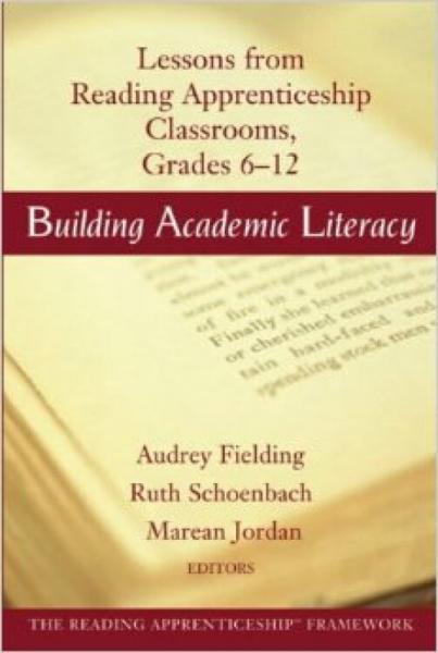 BuildingAcademicLiteracy:LessonsfromReadingApprenticeshipClassrooms,Grades6-12