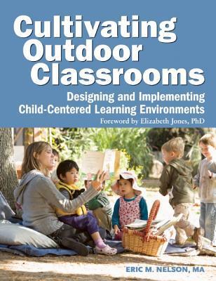 CultivatingOutdoorClassrooms:DesigningandImplementingChild-CenteredLearningEnvironments