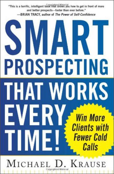 SmartProspectingThatWorksEveryTime!:WinMoreClientswithFewerColdCalls