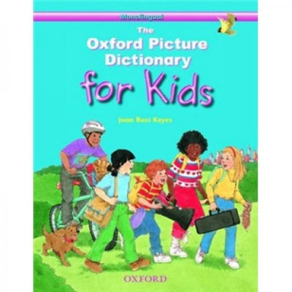 The Oxford Picture Dictionary for Kids Monolingual Softcover[牛津儿童图片词典(英-英词典 软皮)]