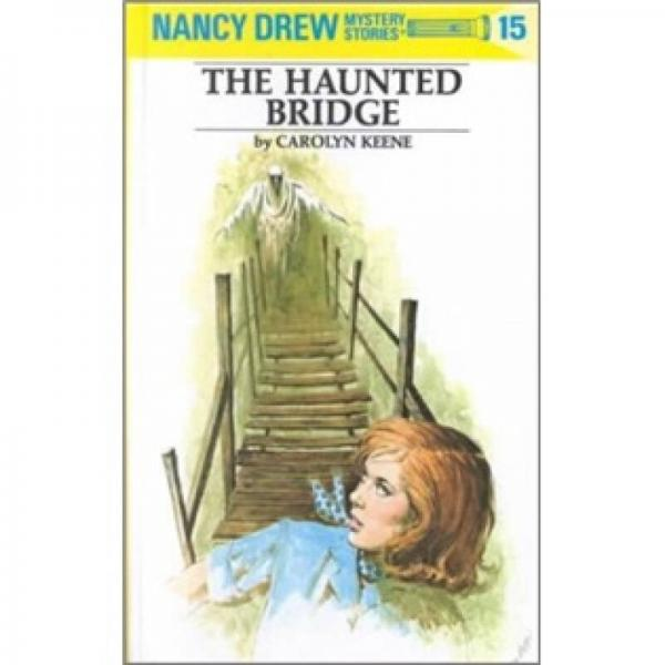 Nancy Drew #15 The Haunted Bridge 南茜·朱尔