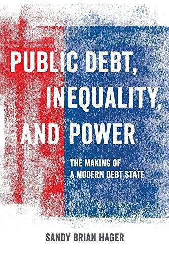 Public Debt, Inequality, and Power:The Making of a Modern Debt State