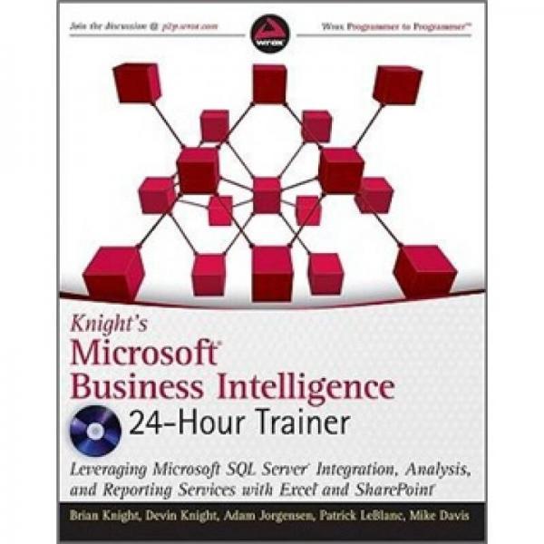 Knights Microsoft Business Intelligence 24-Hour Trainer[金山游侠微软商务智能24小时训练]