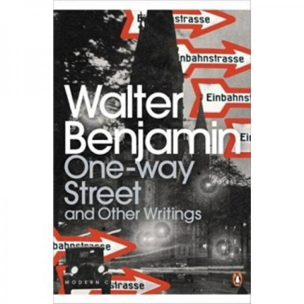One-Way Street and Other Writings[本雅明文集]