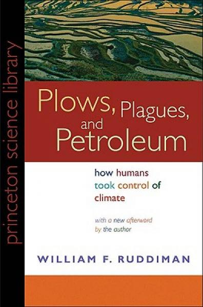 Plows, Plagues, and Petroleum: How Humans Took Control of Climate