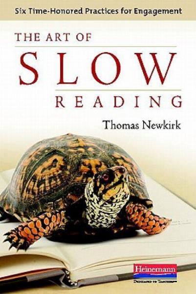 TheArtofSlowReading:SixTime-HonoredPracticesforEngagement