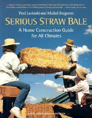 SeriousStrawBale:AHomeConstructionGuideforAllClimates