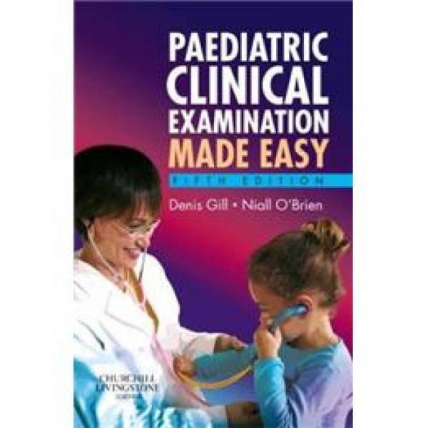 Paediatric Clinical Examination Made Easy轻松学习儿科临床检查