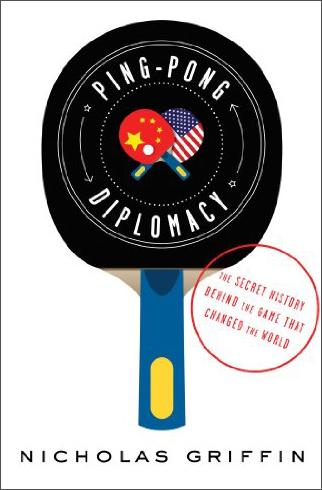 Ping-PongDiplomacy:TheSecretHistoryBehindtheGameThatChangedtheWorld