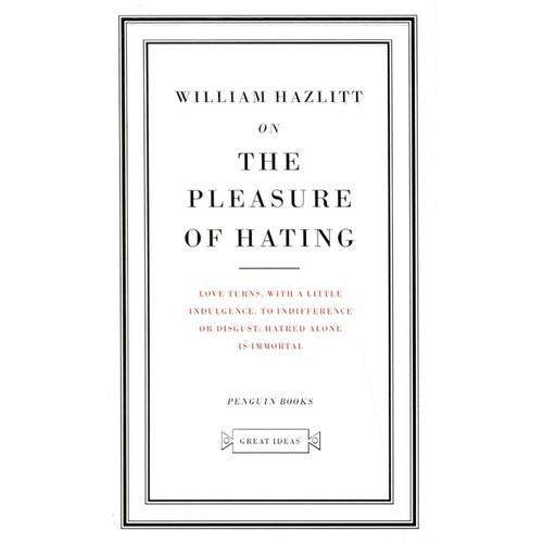 On The Pleasure of Hating (Penguin Great Ideas)-论仇恨的快感 (企鹅经典系列)