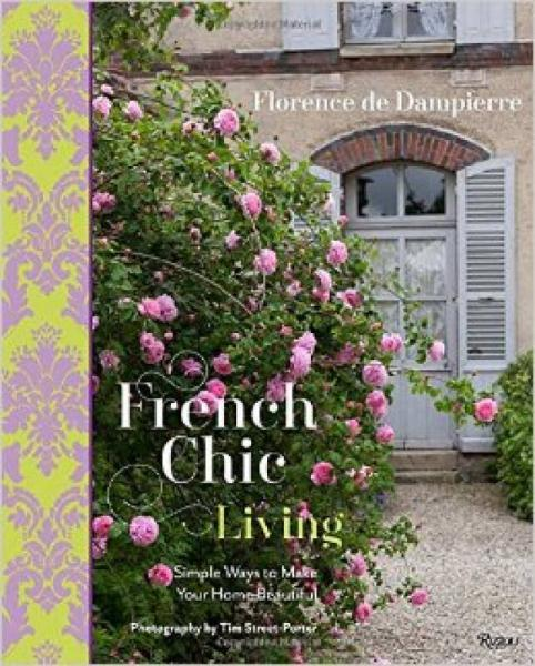 French Chic Living  Simple Ways to Make Your Hom