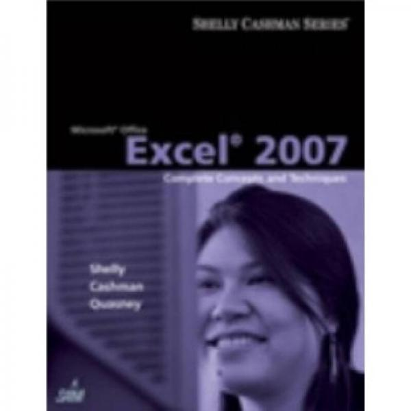 Microsoft Office Excel 2007: Complete Concepts and Techniques (Sam 2007 Compatible Products)