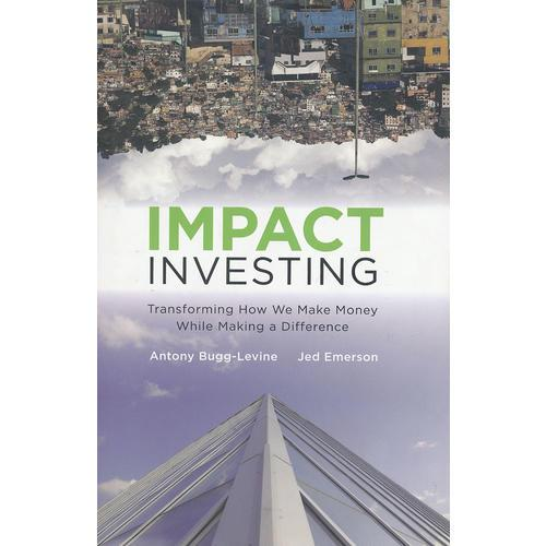 Impact Investing: Transforming How We Make Money While Making A Difference  9780470907214