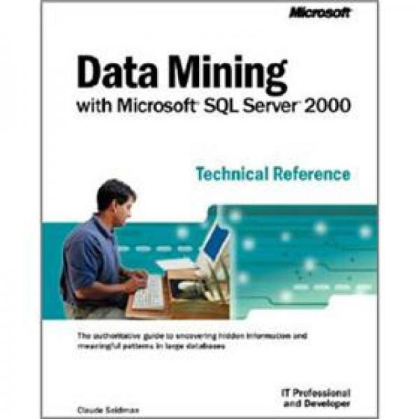 Data Mining with Microsoft? SQL Server(TM) 2000 Technical Reference (IT Professional)
