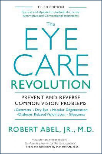 The Eye Care Revolution:  Prevent And Reverse Co