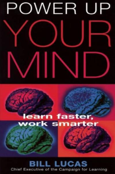 Power Up Your Mind  Learn Faster, Work Smarter