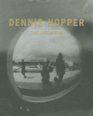 DennisHopper:TheLostAlbum-VintagePrintsfromtheSixties