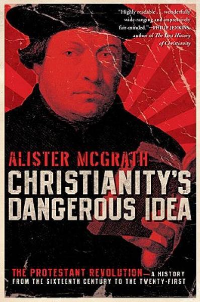 Christianitys Dangerous Idea