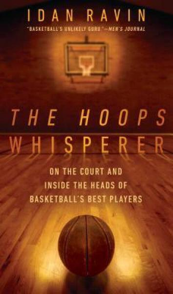 The Hoops Whisperer  On the Court and Inside the