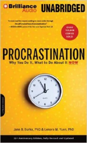Procrastination: Why You Do It, What to Do about