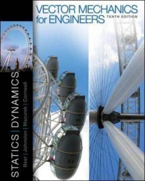 VectorMechanicsforEngineers:StaticsandDynamics