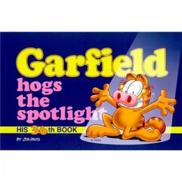 Garfield Hogs the Spotlight 36[加菲猫系列万众瞩目的加菲猫]