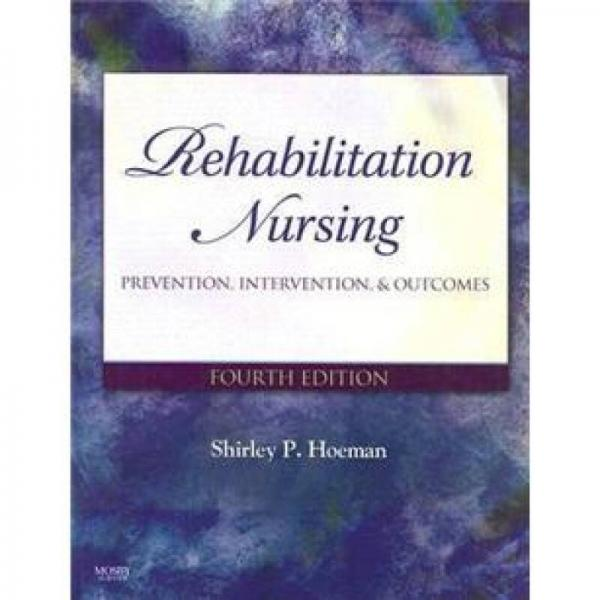 Rehabilitation Nursing康复护理:预防,干预和结果