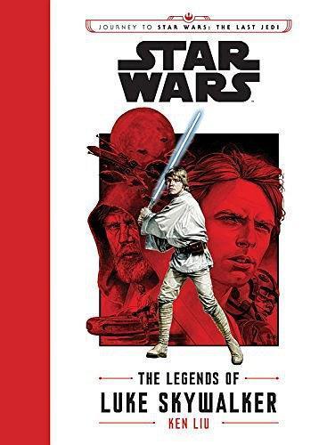 The Legends of Luke Skywalker:Journey to Star Wars: The Last Jedi