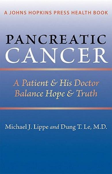 Pancreatic Cancer: A Patient & His Doctor Balance Hope & Truth
