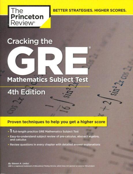 Cracking the GRE Mathematics Subject Test, 4th Edition 锛�Graduate School Test Preparation锛�