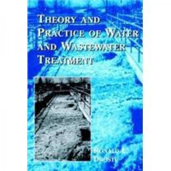 Theory and Practice of Water and Wastewater Treatment